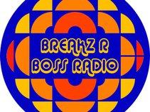 BREAKZ R BOSS ONLINE RADIO SHOW