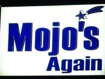 Mojo's Again