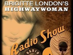 Brigitte London's Highwaywoman Radio Show