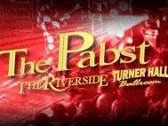 Pabst / Riverside / Turner Hall