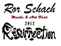"Ror Schach ""Resurrection"" Music & Art Fest"