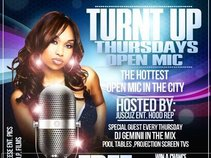**TURNT UP THURSDAYS OPEN MIC**