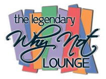 Legendary Why Not Lounge