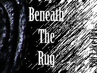 Beneath The Rug