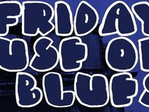 The Friday House of Blues