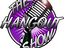 The Hangout Show