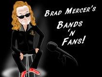Brad Mercer's Bands n' Fans