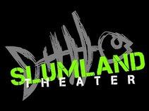 Slumland Theater