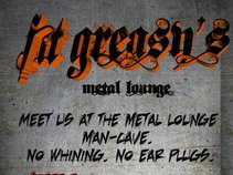 Fat Greasy's Metal Lounge