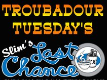 Troubadour Tuesday's at Slims Last Chance