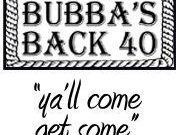 Bubba's Back 40