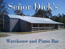 Señor Dick's Warehouse and Piano Bar