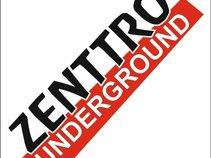 Zenttro Underground