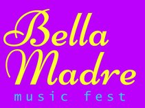 Bella Madre Music Fest