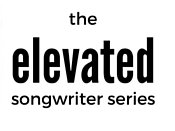 Elevated Songwriter Series