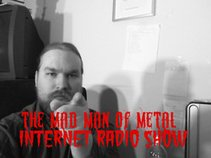 Mad Man of Metal Radio Show
