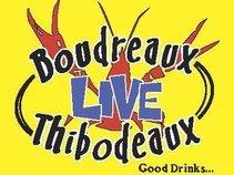Boudreaux & Thibodeaux LIVE!