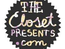 The Closet Presents